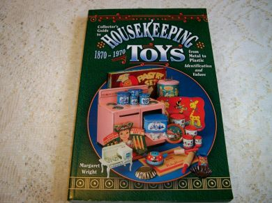 Vintage Collector Book Collectors Guide to Housekeeping Toys 1870 to 1970 from Metal to Plastic